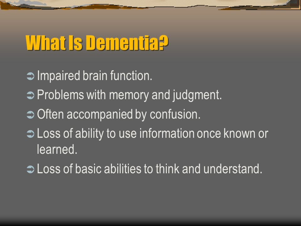 What Is Dementia Impaired brain function.