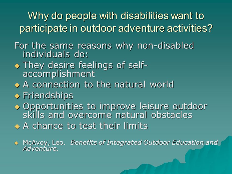 Why do people with disabilities want to participate in outdoor adventure activities