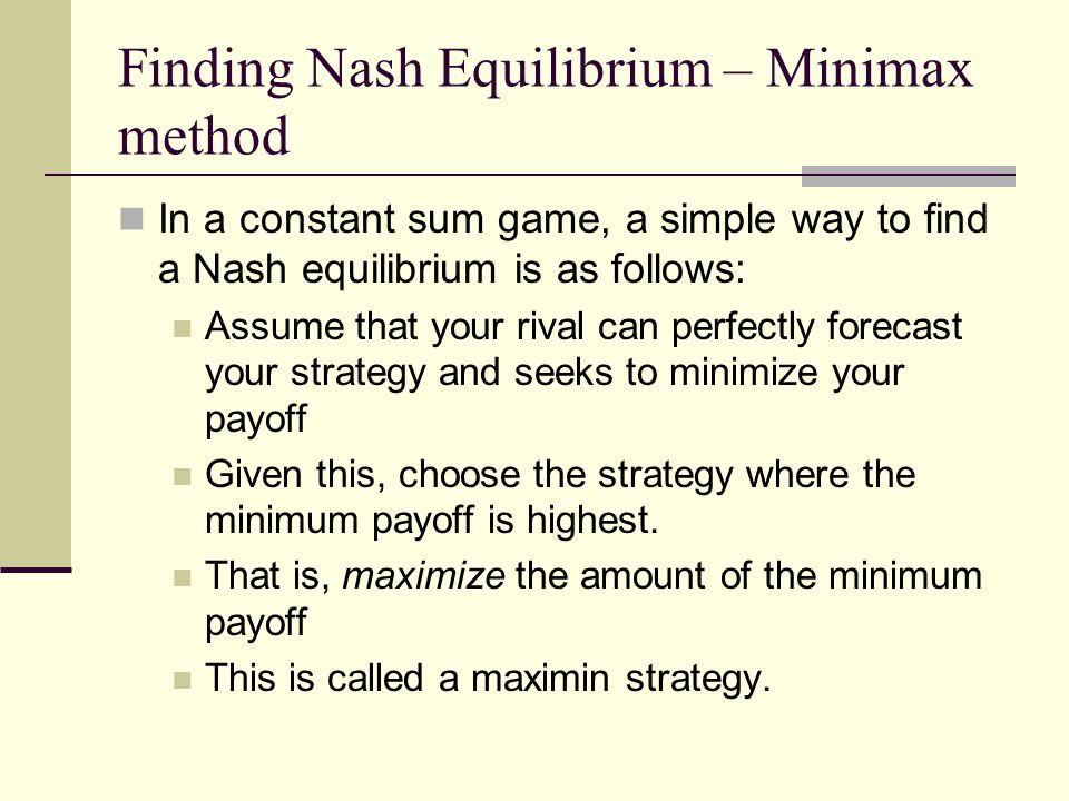 Finding Nash Equilibrium – Minimax method