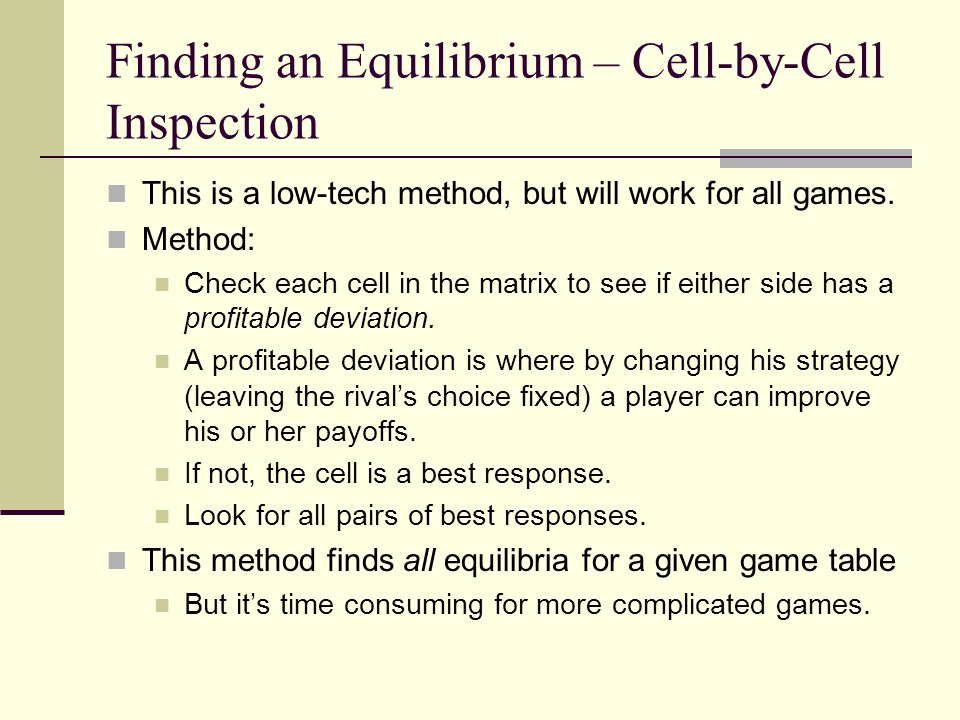 Finding an Equilibrium – Cell-by-Cell Inspection