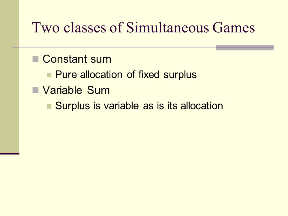 Two classes of Simultaneous Games