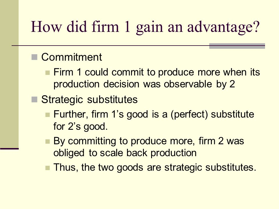 How did firm 1 gain an advantage