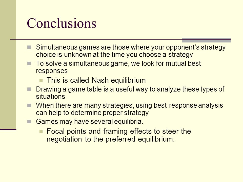 Conclusions This is called Nash equilibrium