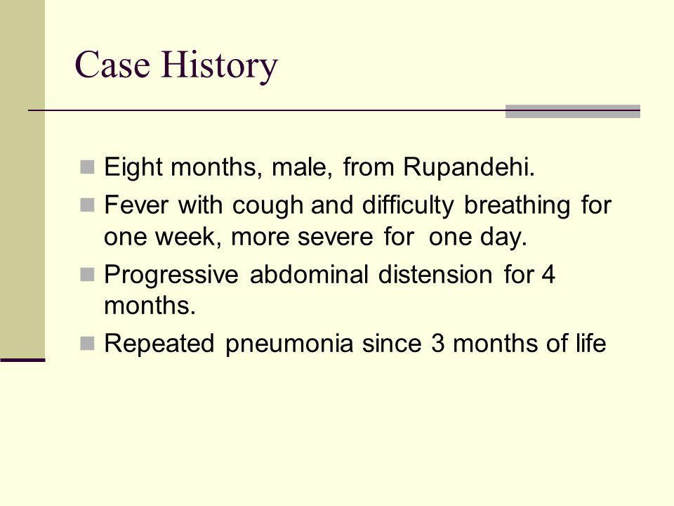 Case History Eight months, male, from Rupandehi.