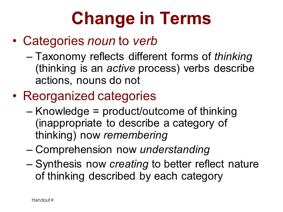 Change in Terms Categories noun to verb Reorganized categories