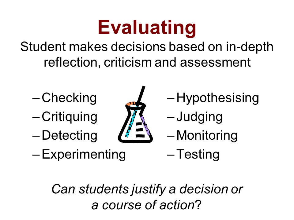 Can students justify a decision or a course of action