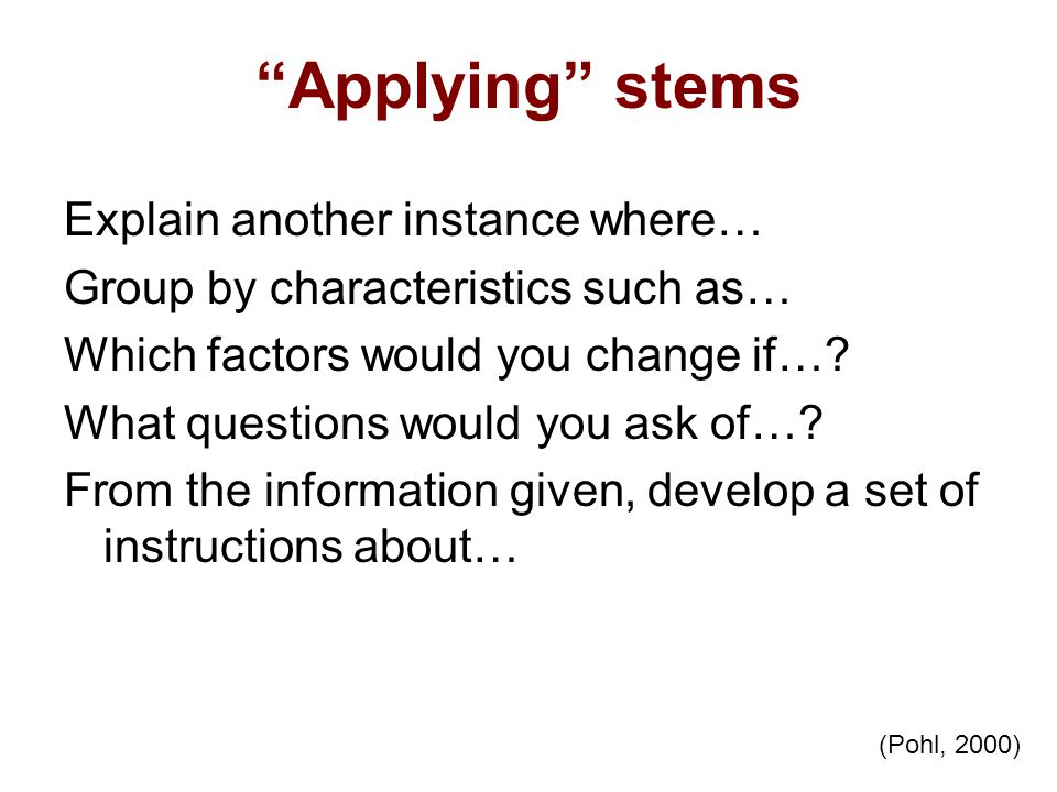 Applying stems Explain another instance where…