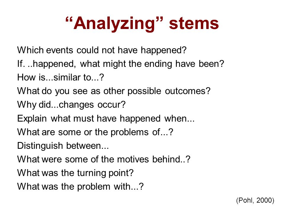 Analyzing stems Which events could not have happened