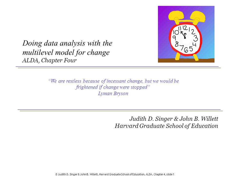 Doing data analysis with the multilevel model for change ALDA, Chapter Four
