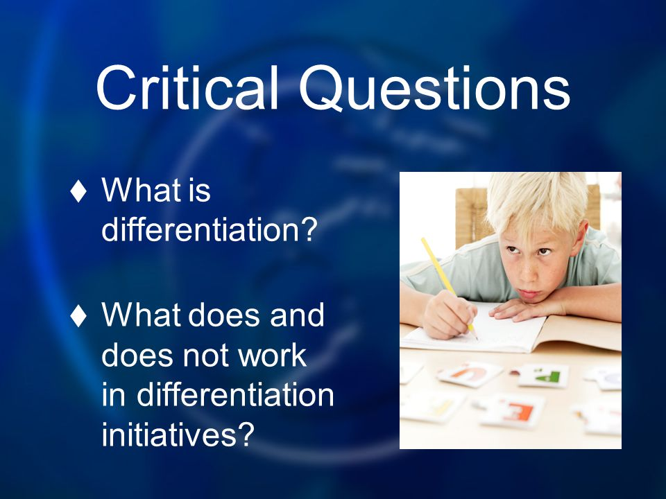 Critical Questions What is differentiation