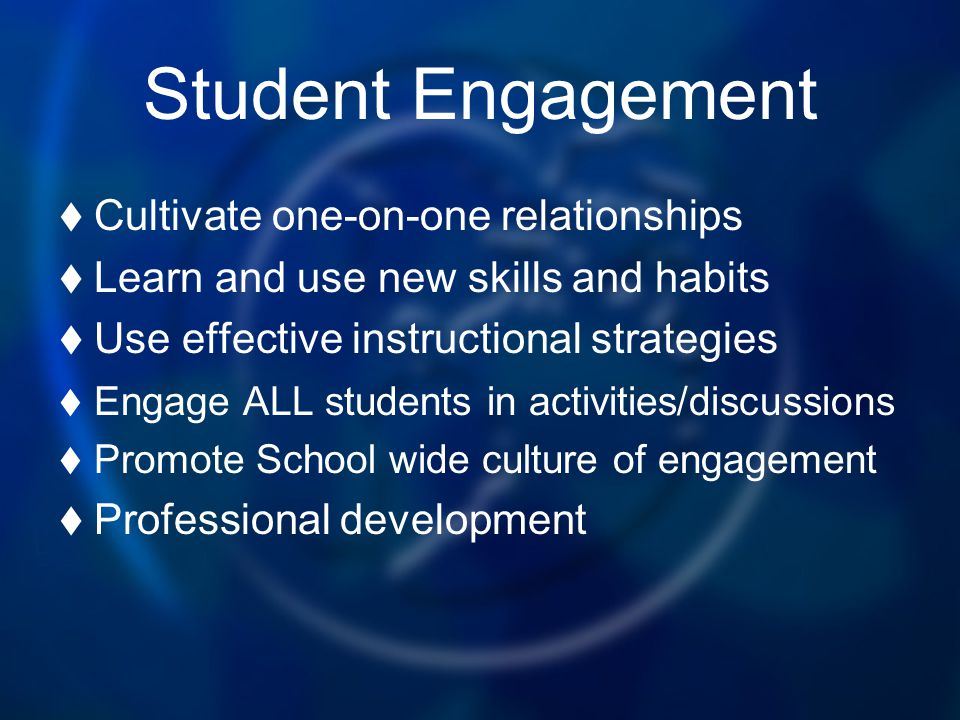 Student Engagement Cultivate one-on-one relationships