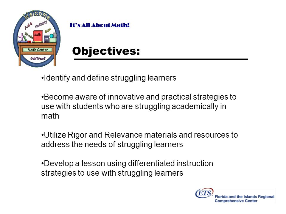 Objectives: Identify and define struggling learners