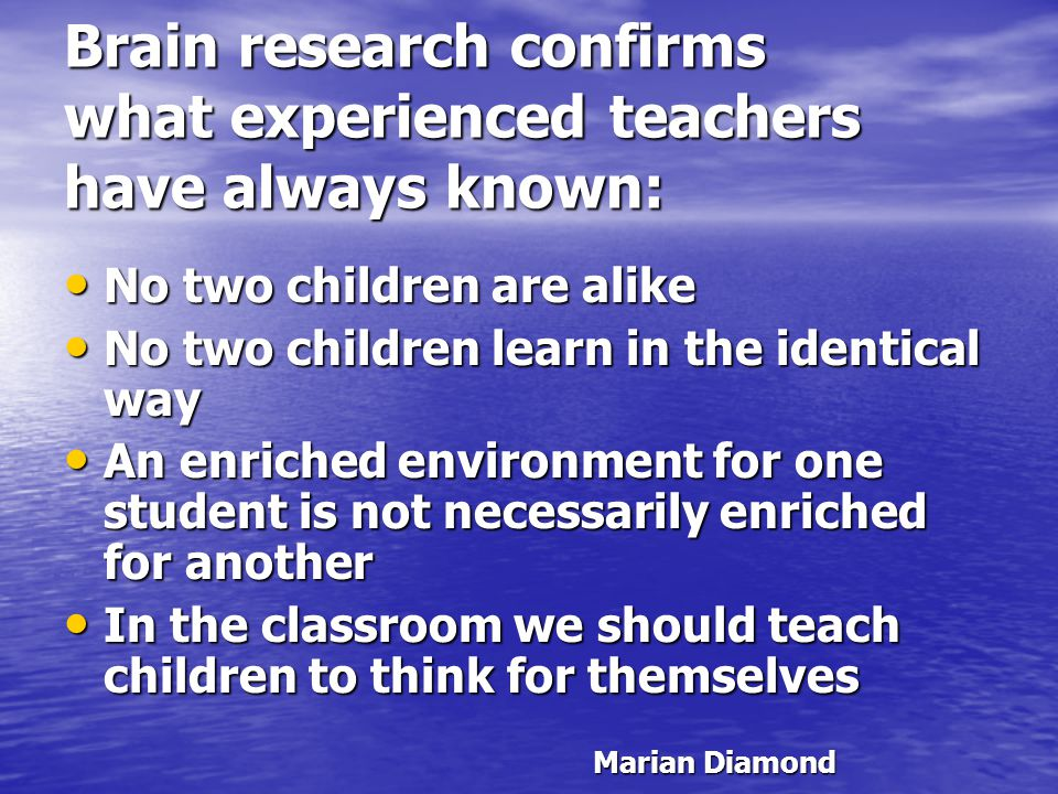 Brain research confirms what experienced teachers have always known: