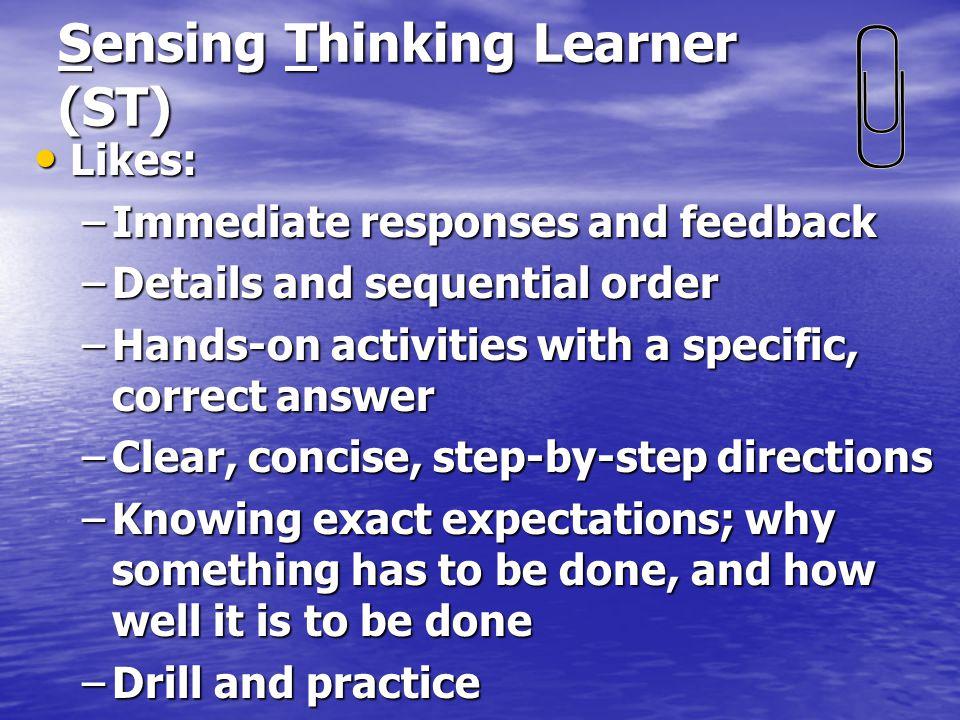 Sensing Thinking Learner (ST)