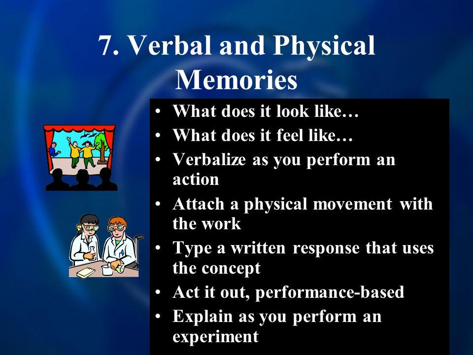 7. Verbal and Physical Memories