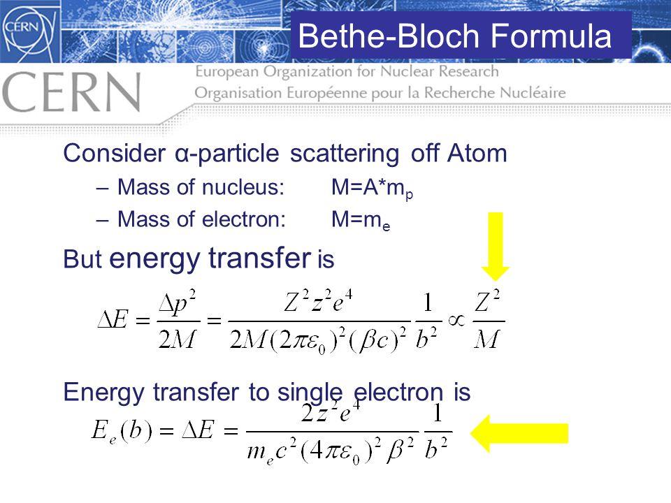 Bethe-Bloch Formula Consider α-particle scattering off Atom