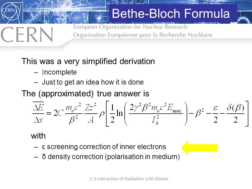 Bethe-Bloch Formula This was a very simplified derivation