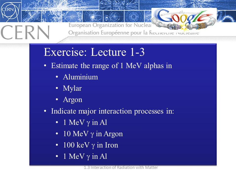 Exercise: Lecture 1-3 Estimate the range of 1 MeV alphas in Aluminium
