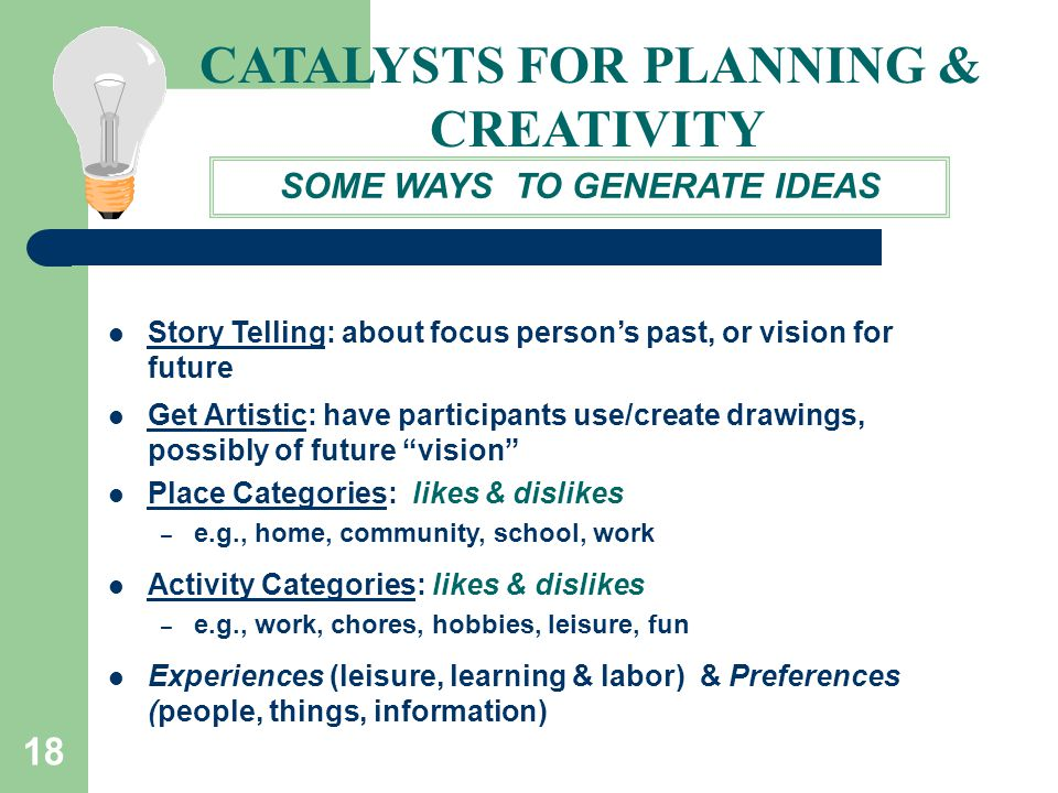 CATALYSTS FOR PLANNING & SOME WAYS TO GENERATE IDEAS