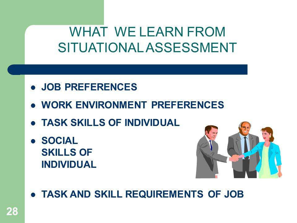 WHAT WE LEARN FROM SITUATIONAL ASSESSMENT