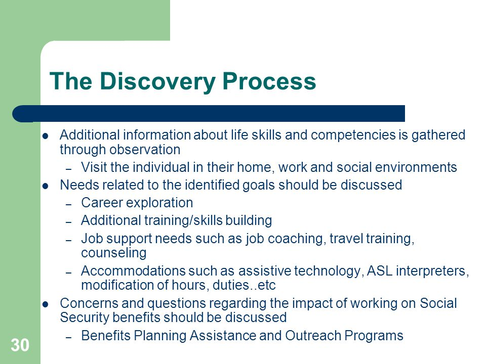 The Discovery Process Additional information about life skills and competencies is gathered through observation.