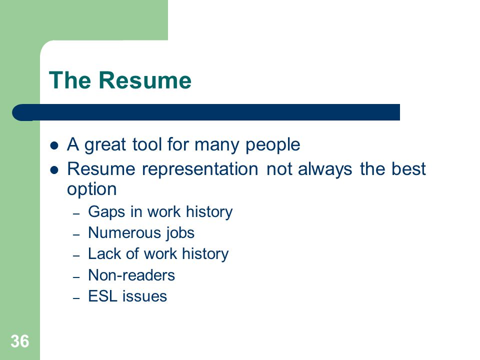 The Resume A great tool for many people