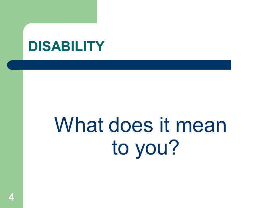What does it mean to you DISABILITY