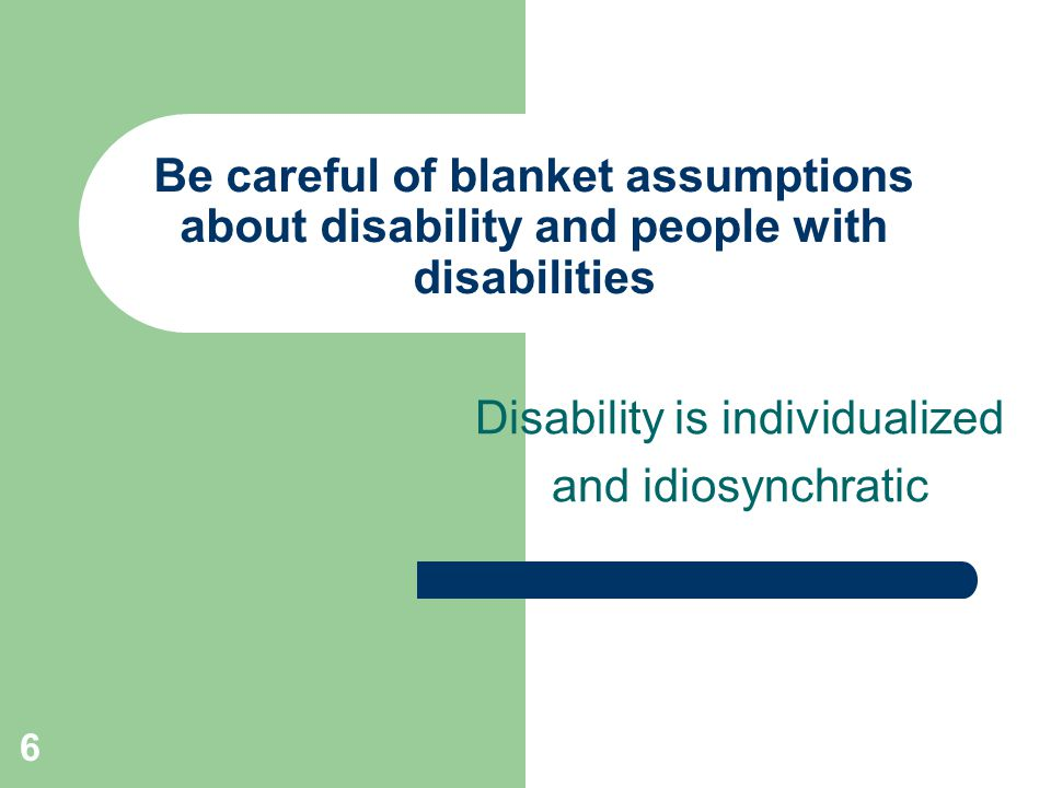 Disability is individualized and idiosynchratic