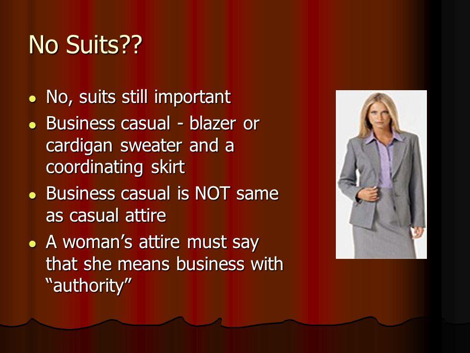 No Suits No, suits still important
