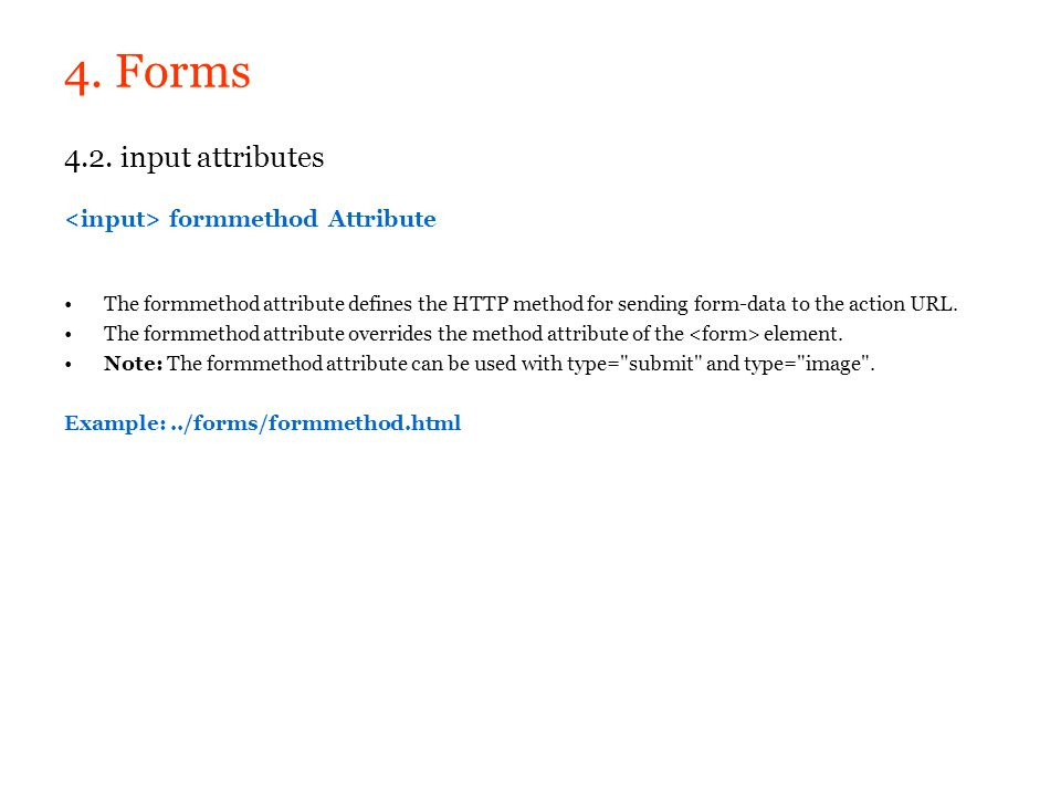 4. Forms 4.2. input attributes <input> formmethod Attribute