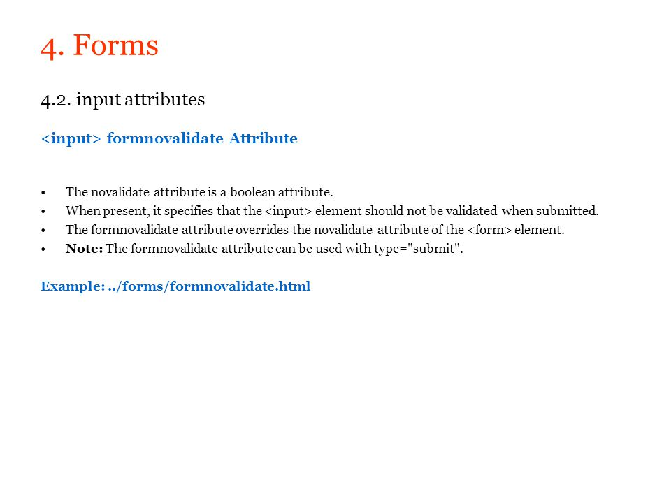 4. Forms 4.2. input attributes <input> formnovalidate Attribute