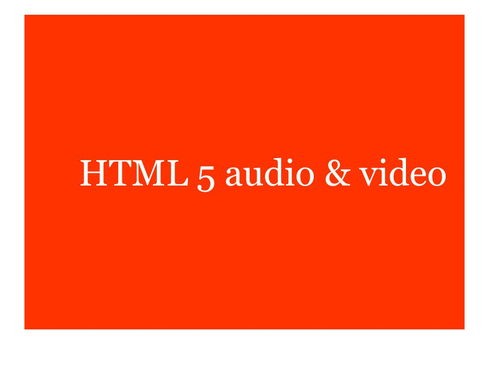 HTML 5 audio & video