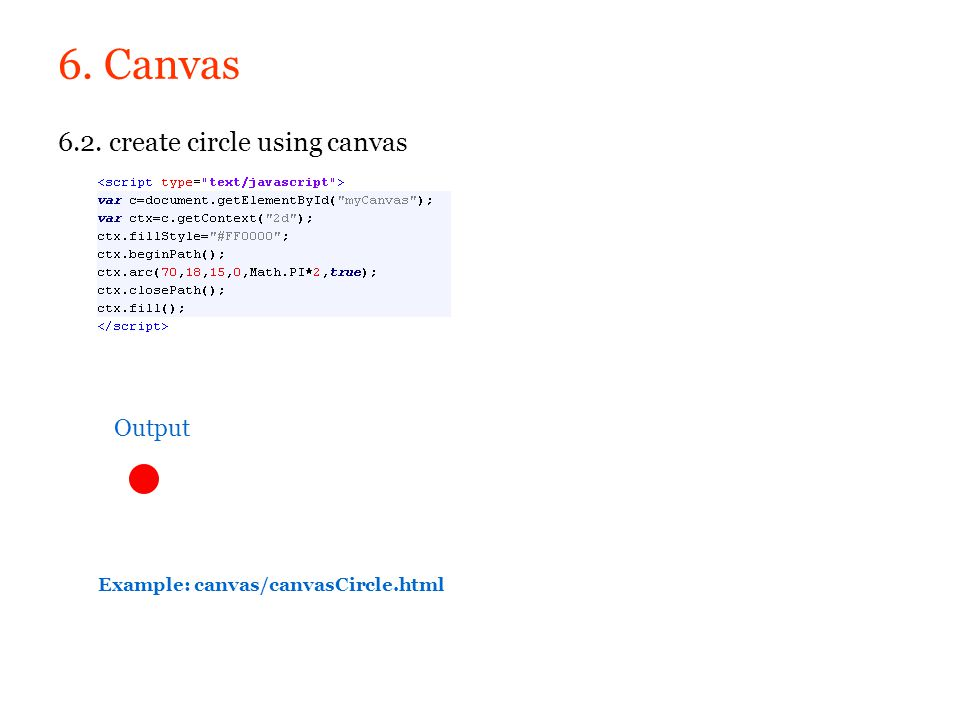 6. Canvas 6.2. create circle using canvas Output