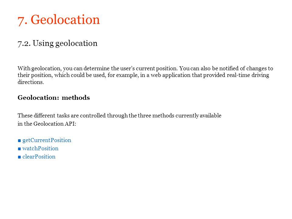7. Geolocation 7.2. Using geolocation Geolocation: methods