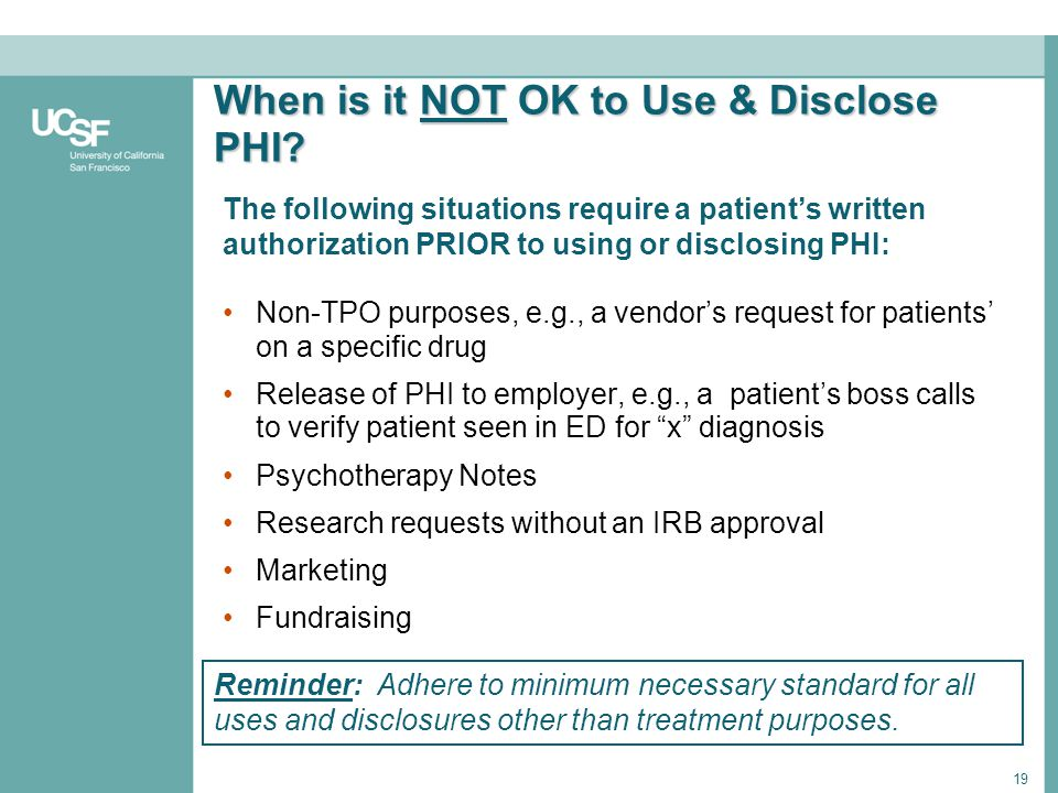 When is it NOT OK to Use & Disclose PHI