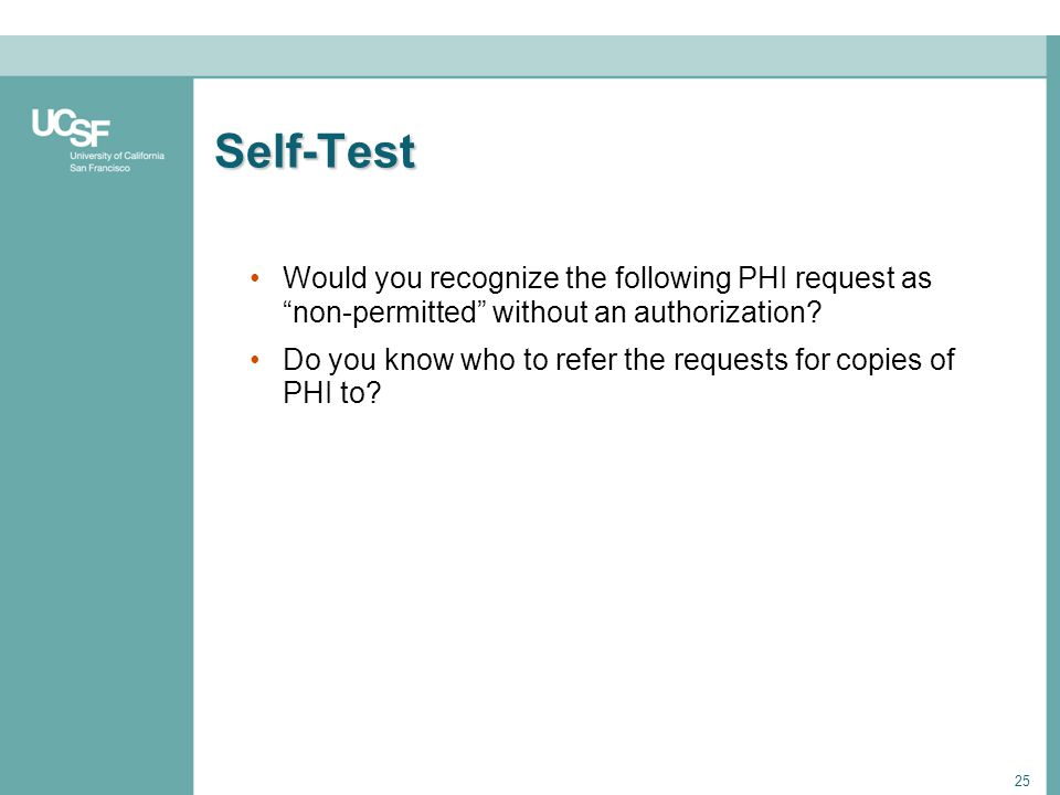 Self-Test Would you recognize the following PHI request as non-permitted without an authorization