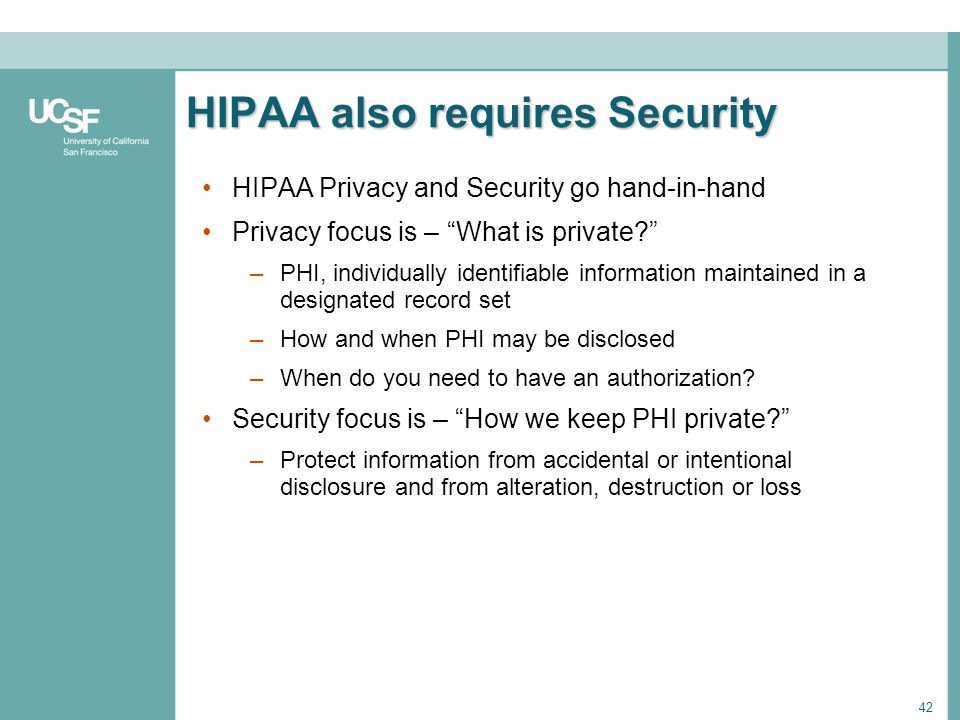 HIPAA also requires Security