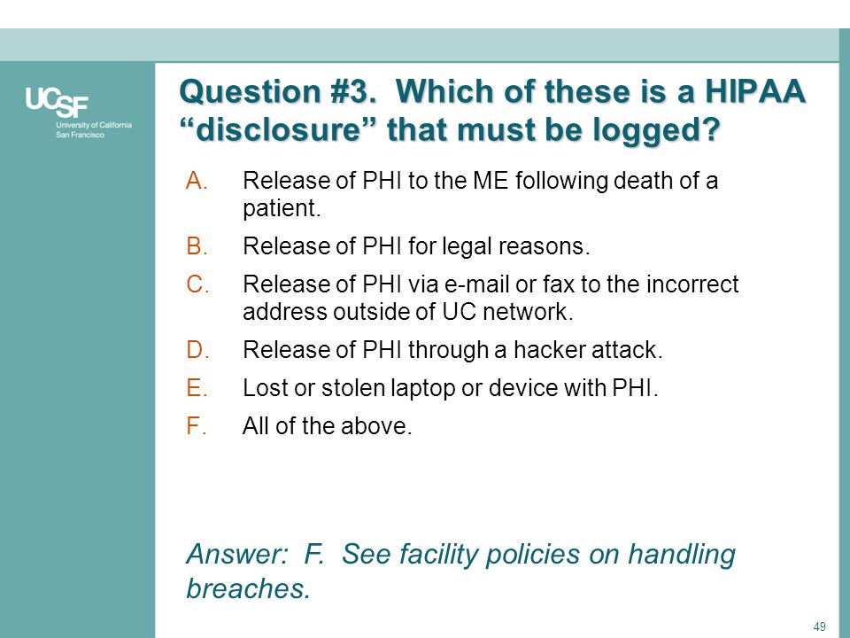 Question #3. Which of these is a HIPAA disclosure that must be logged