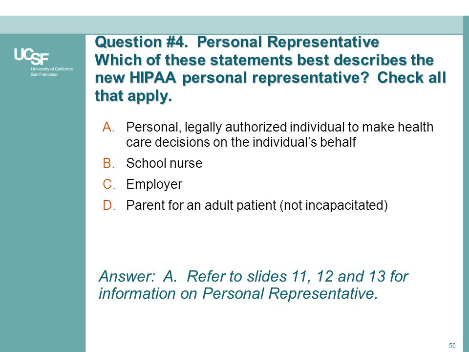 Question #4. Personal Representative Which of these statements best describes the new HIPAA personal representative Check all that apply.
