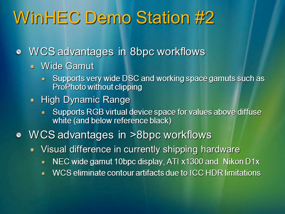 WinHEC Demo Station #2 WCS advantages in 8bpc workflows