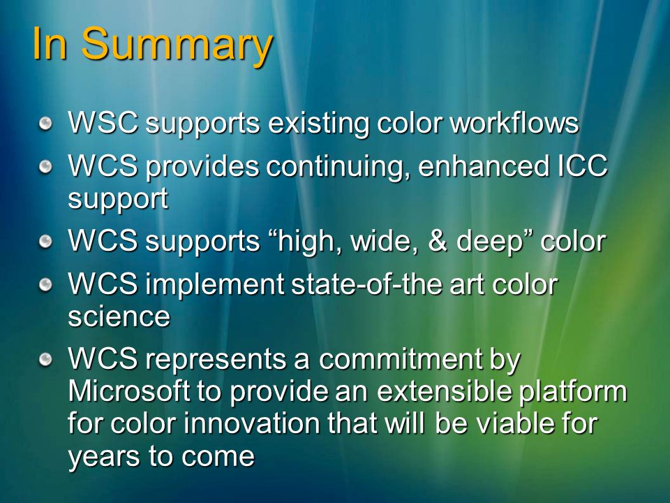 In Summary WSC supports existing color workflows