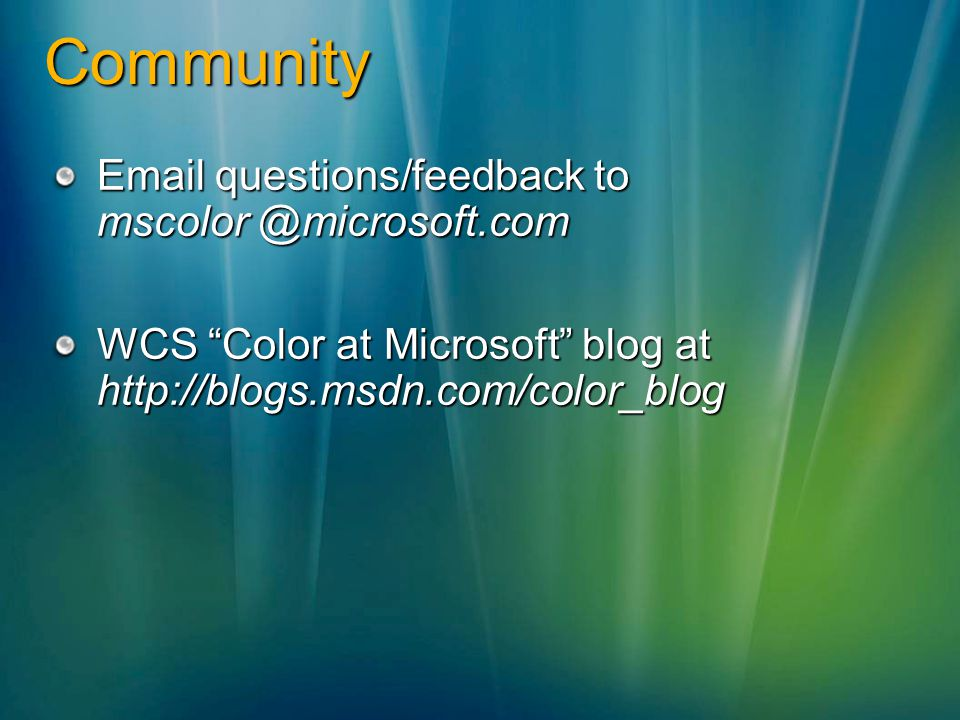 Community Email questions/feedback to mscolor @microsoft.com