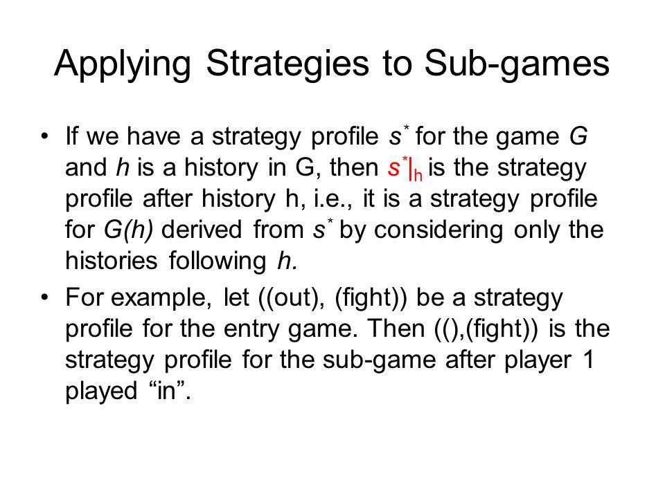 Applying Strategies to Sub-games