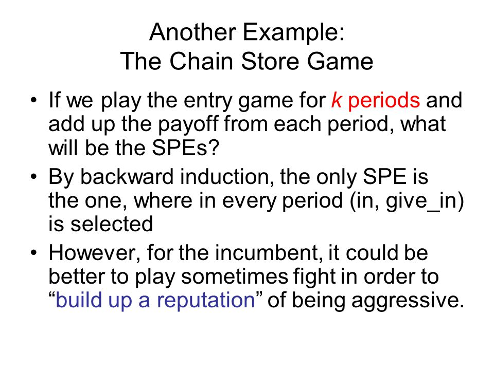 Another Example: The Chain Store Game