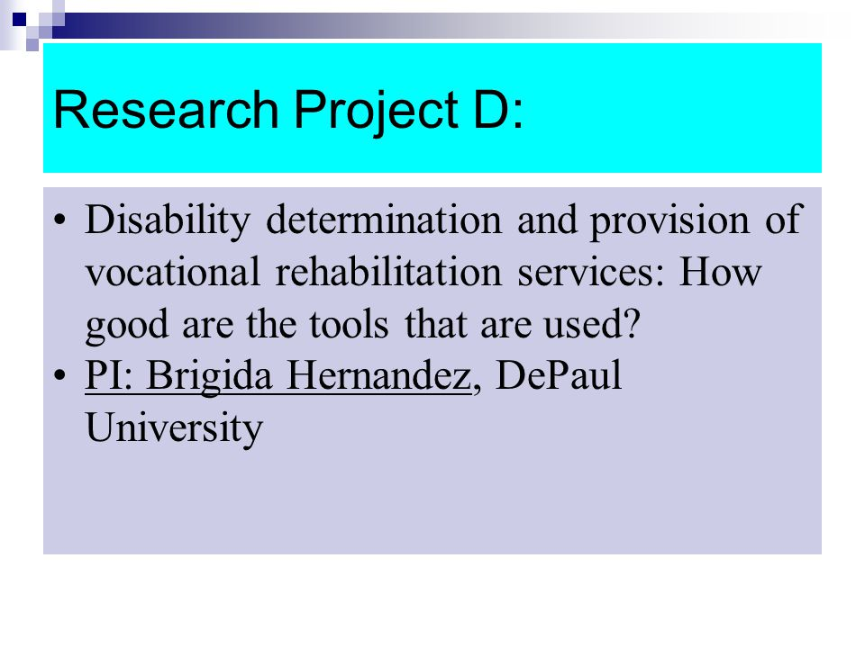 Research Project D: Disability determination and provision of vocational rehabilitation services: How good are the tools that are used