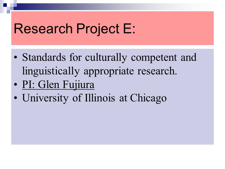 Research Project E: Standards for culturally competent and linguistically appropriate research. PI: Glen Fujiura.