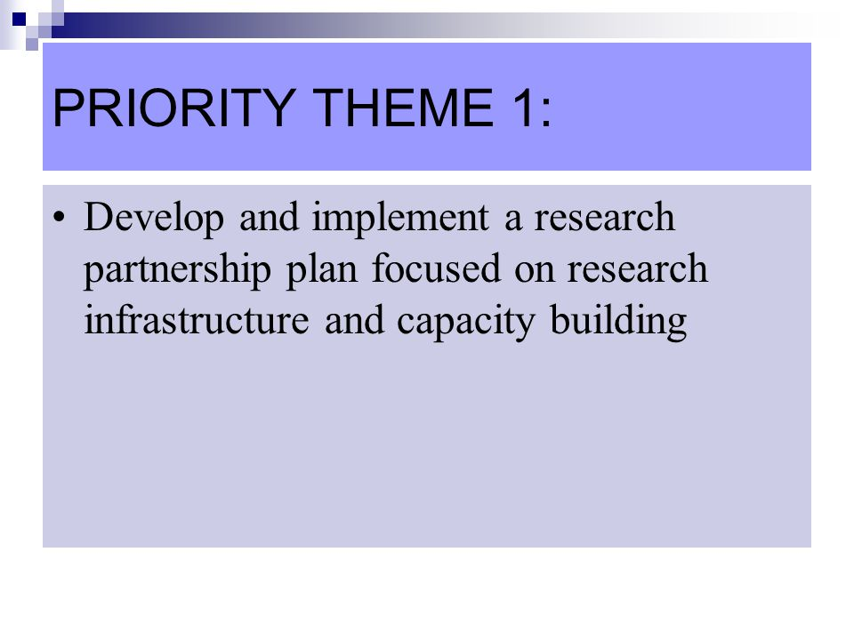 PRIORITY THEME 1: Develop and implement a research partnership plan focused on research infrastructure and capacity building.