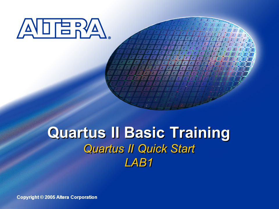 Quartus II Basic Training Quartus II Quick Start LAB1