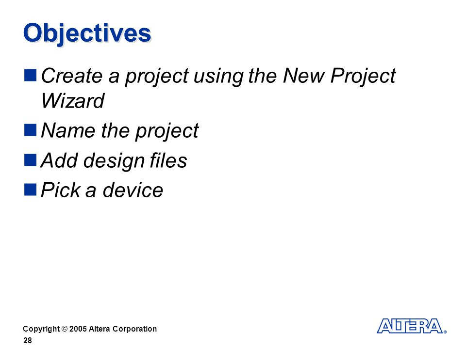 Objectives Create a project using the New Project Wizard