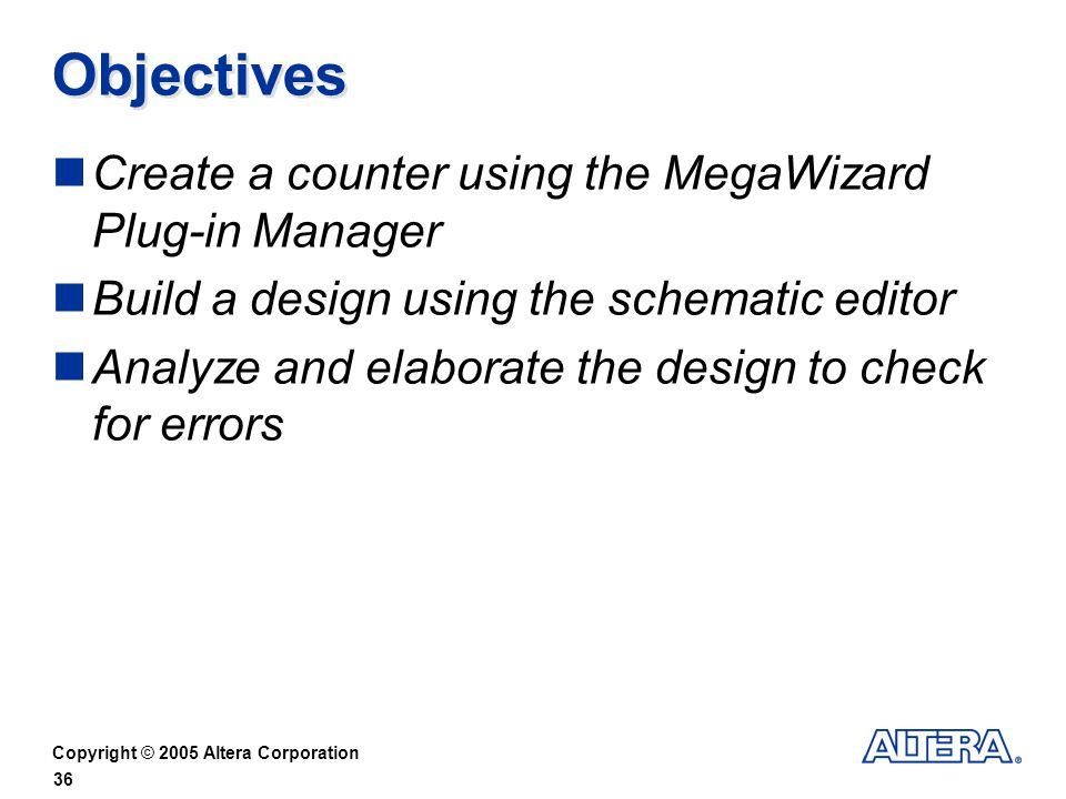 Objectives Create a counter using the MegaWizard Plug-in Manager